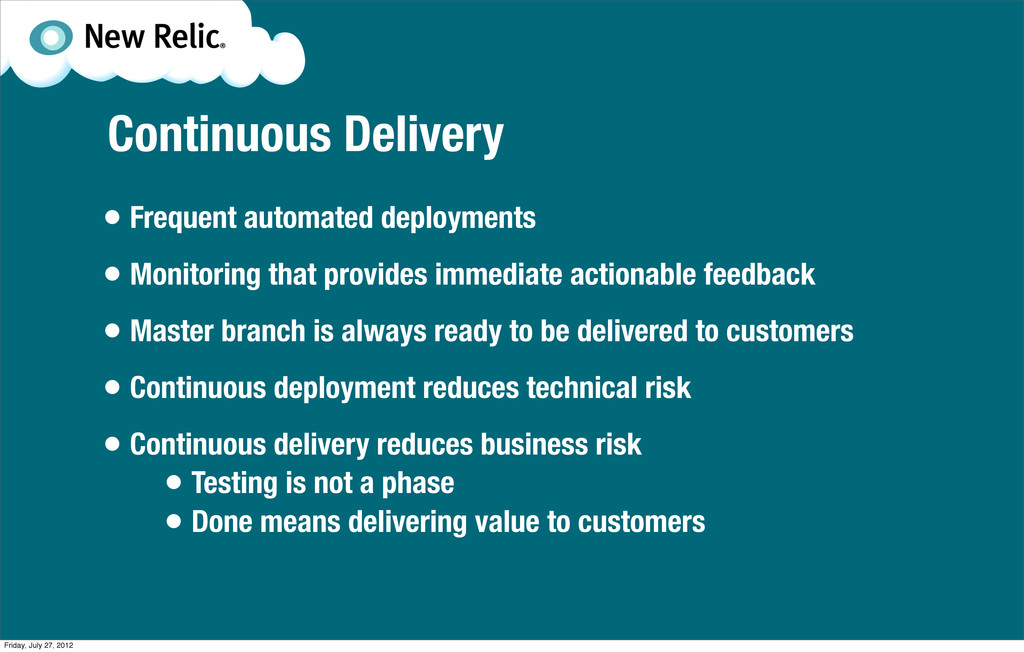 Continuous Delivery • Frequent automated deploy...