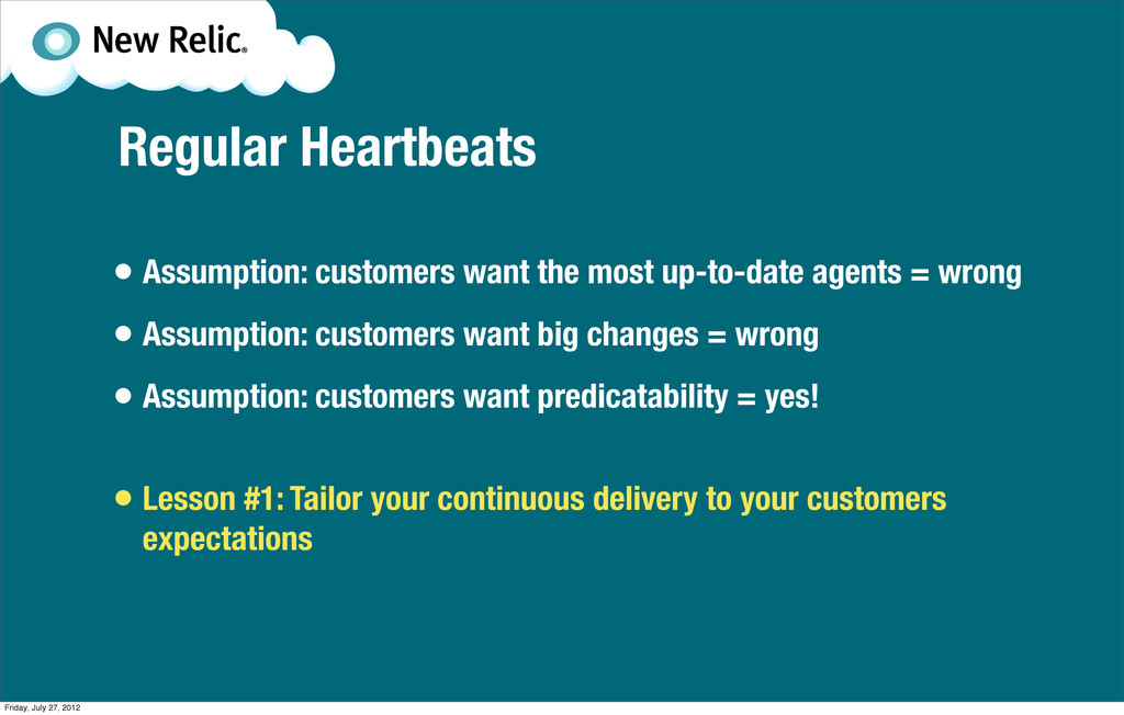 Regular Heartbeats • Assumption: customers want...
