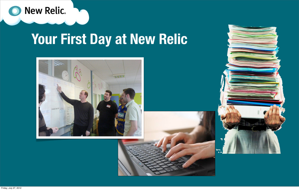 Your First Day at New Relic Friday, July 27, 20...