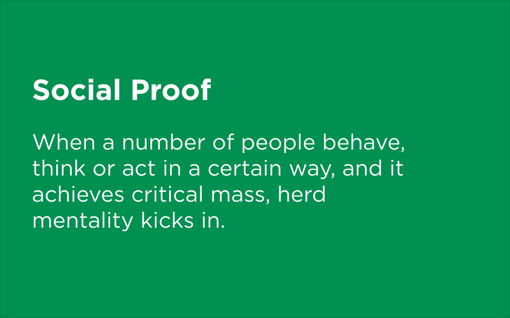 Social Proof When a number of people behave, th...
