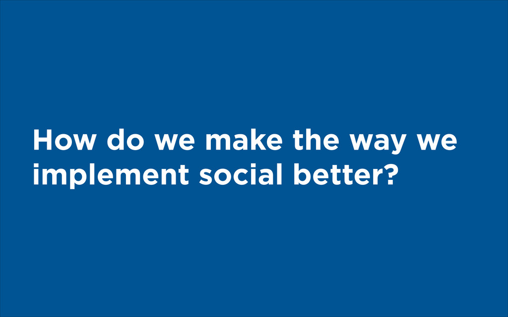 How do we make the way we implement social bett...