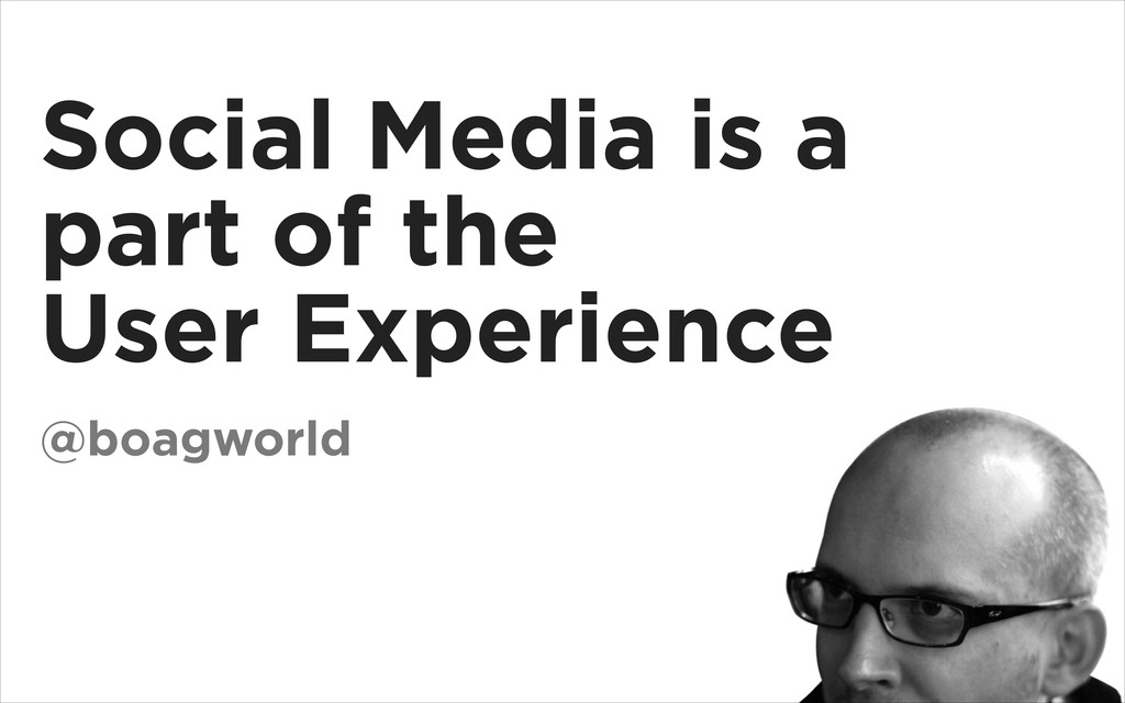 Social Media is a part of the User Experience @...
