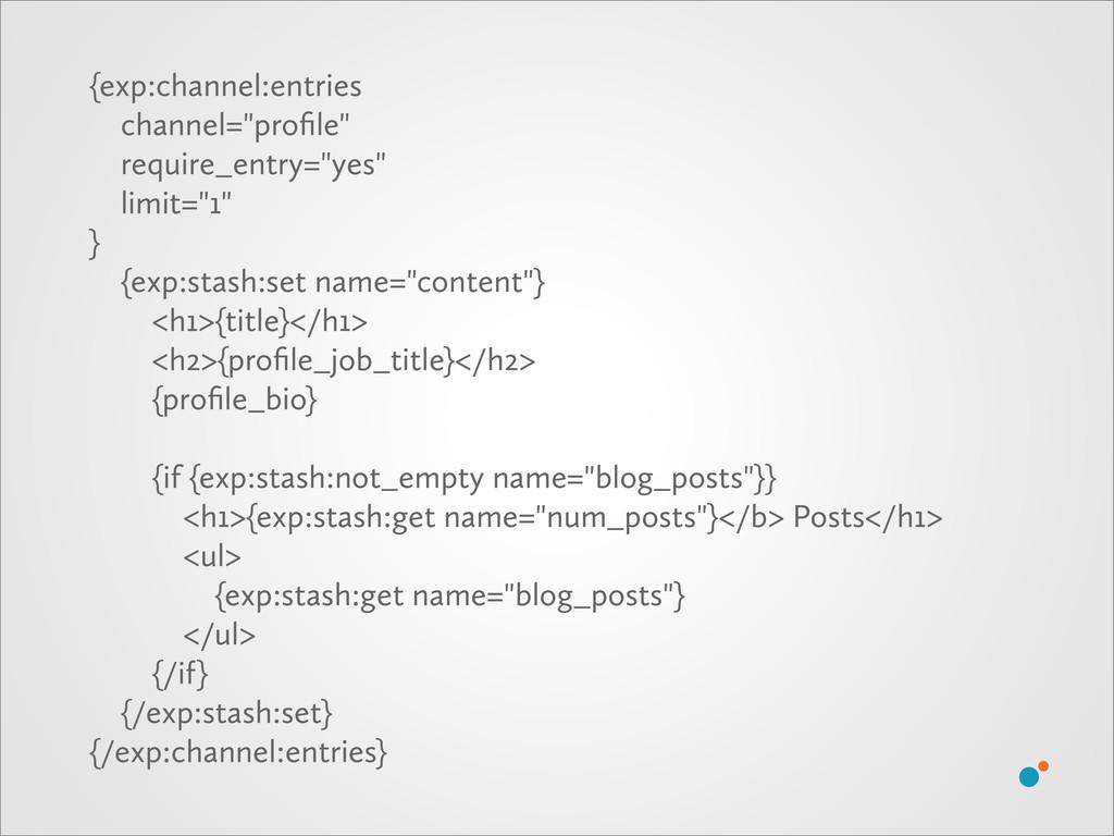"{exp:channel:entries channel=""profile"" require_e..."