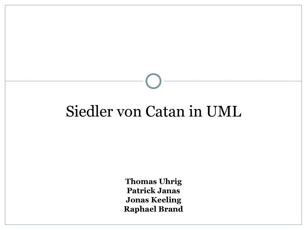 Siedler von Catan in UML Thomas Uhrig Patrick J...