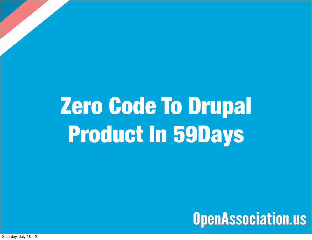 Zero Code To Drupal Product In 59Days Saturday,...