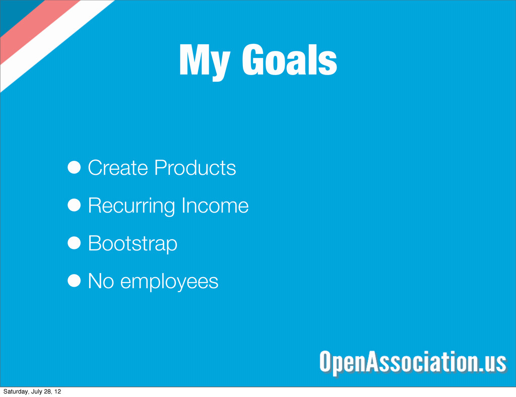 My Goals •Create Products •Recurring Income •Bo...