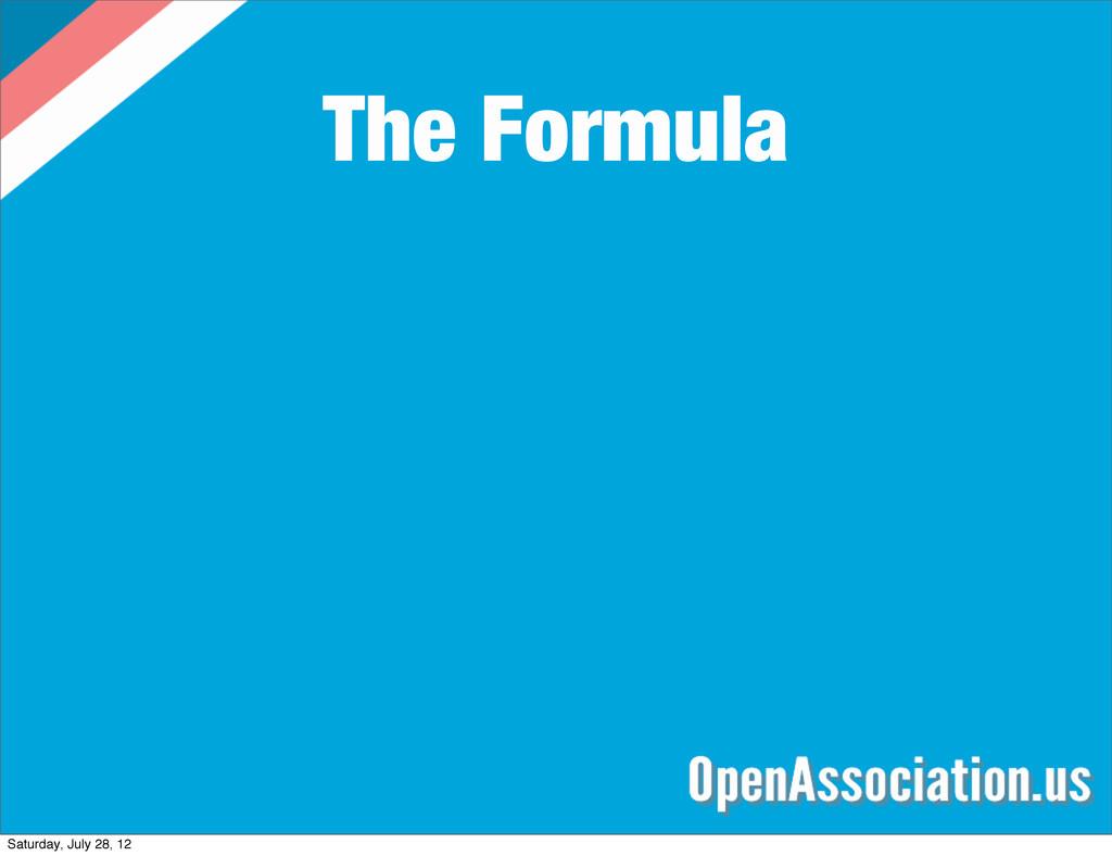 The Formula Saturday, July 28, 12