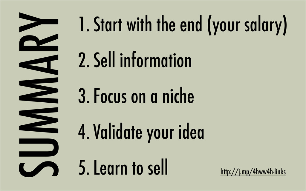 1. Start with the end (your salary) 2. Sell inf...