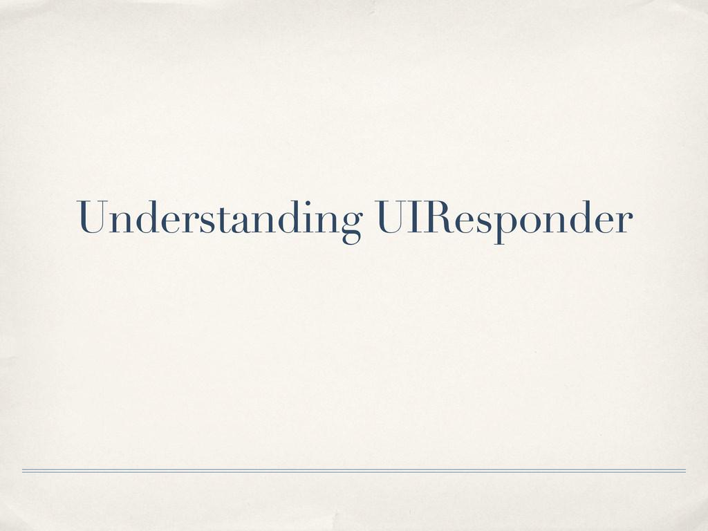 Understanding UIResponder