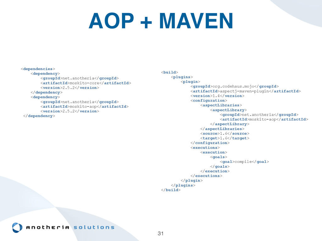 AOP + MAVEN 31 <dependencies> <dependency> <gro...