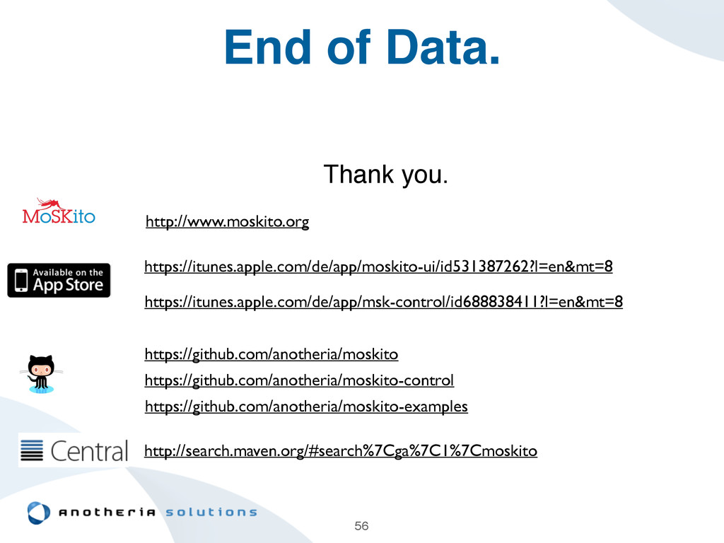 End of Data. Thank you.! 56 http://www.moskito....