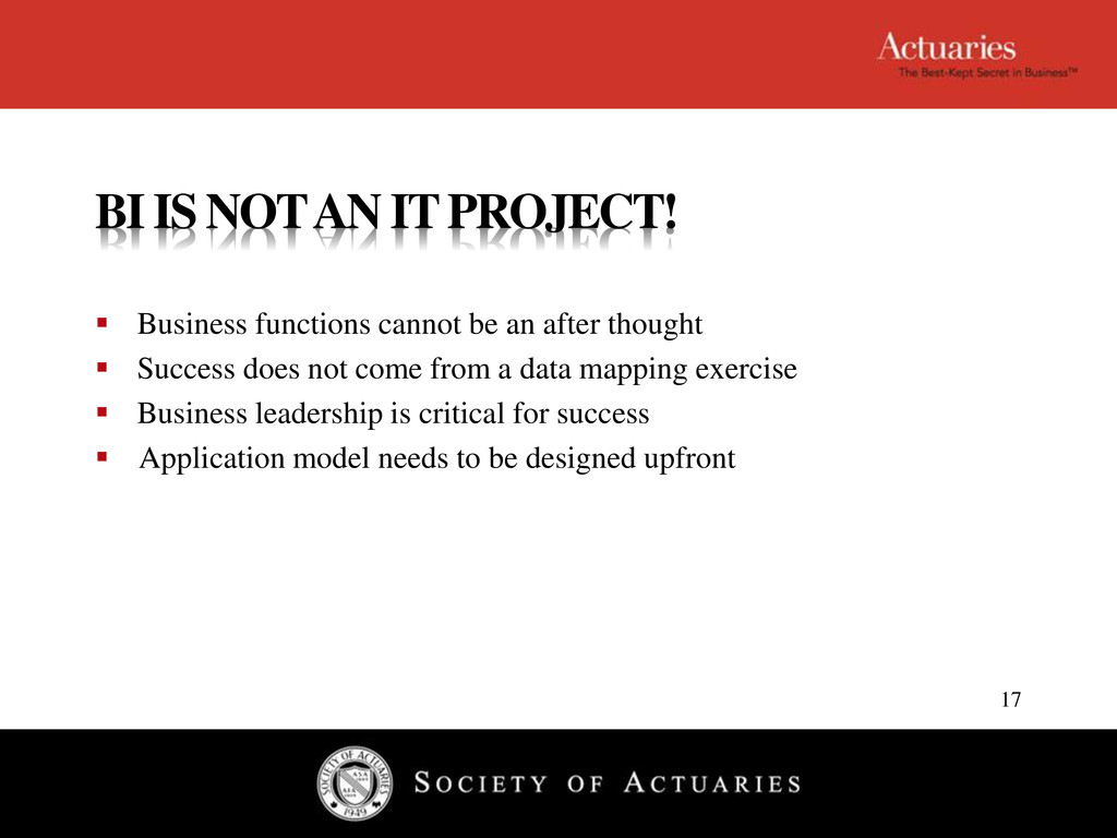 BI IS NOT AN IT PROJECT!  Business functions c...