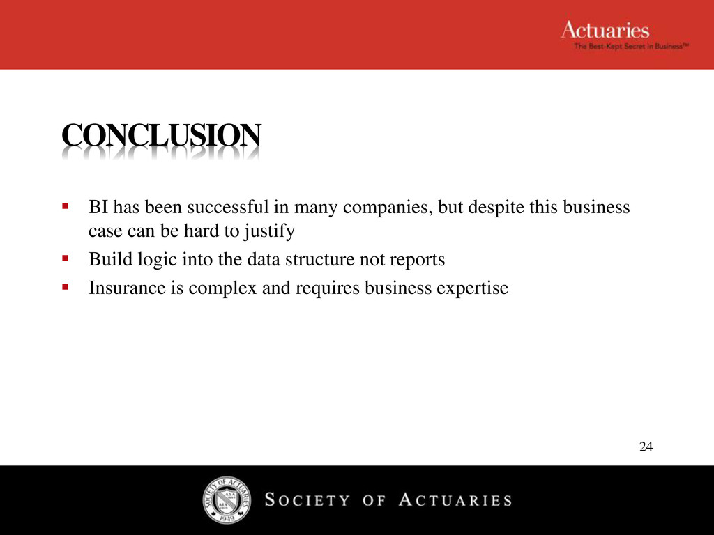 CONCLUSION  BI has been successful in many com...
