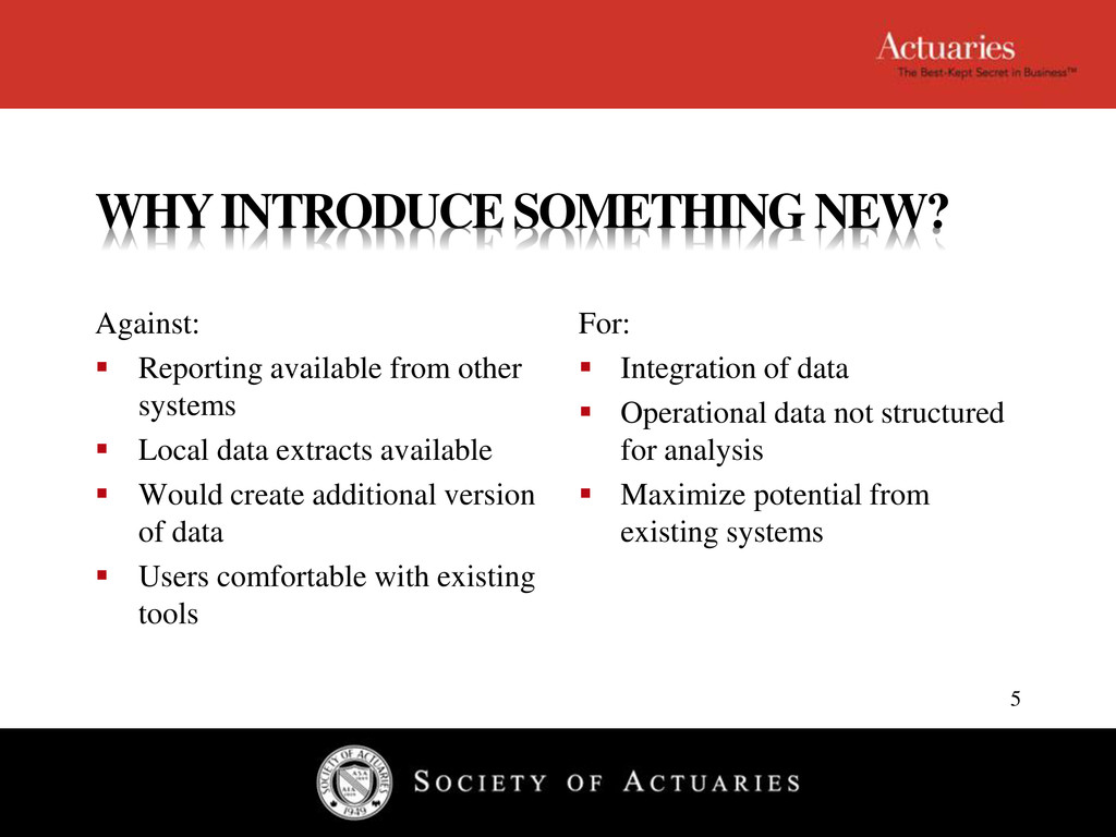 WHY INTRODUCE SOMETHING NEW? Against:  Reporti...