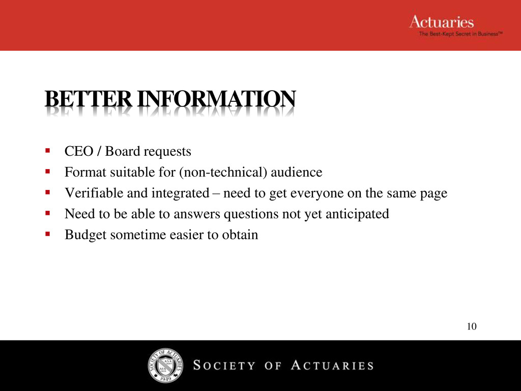 BETTER INFORMATION  CEO / Board requests  For...
