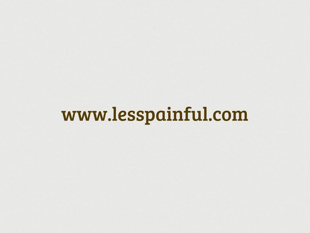 www.lesspainful.com