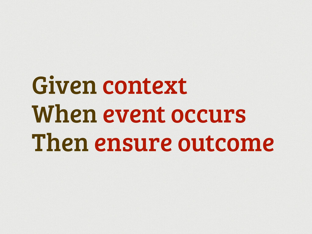 Given context When event occurs Then ensure out...
