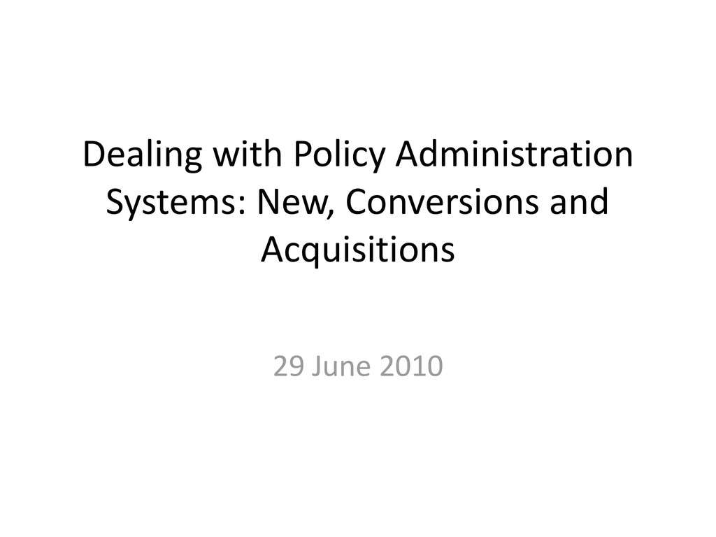 Dealing with Policy Administration Systems: New...