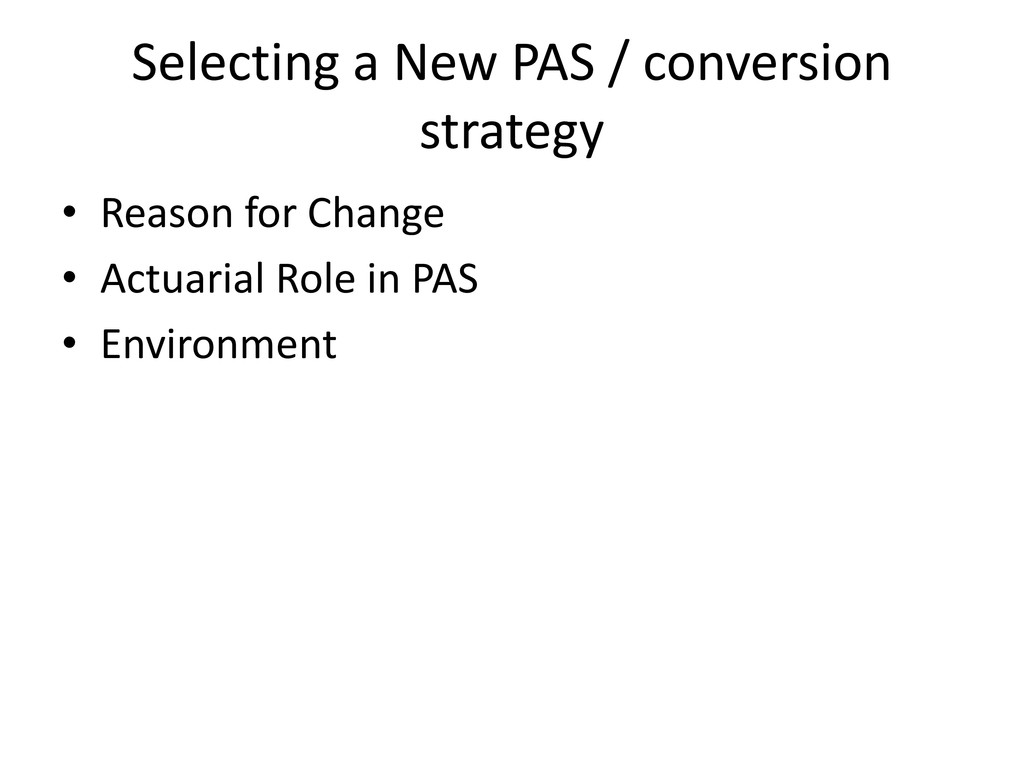 Selecting a New PAS / conversion strategy • Rea...
