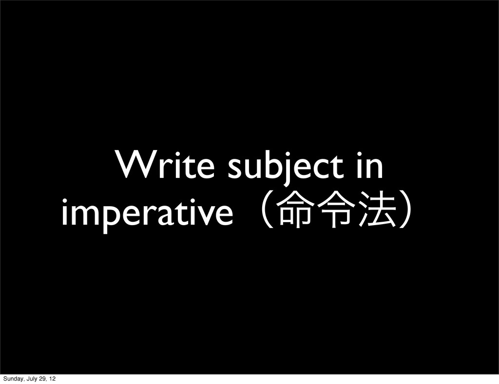 Write subject in imperativeʢ໋ྩ๏ʣ Sunday, July 2...