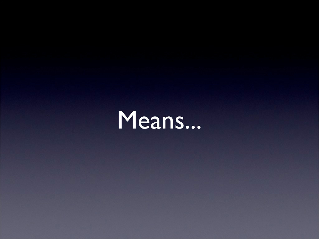 Means...