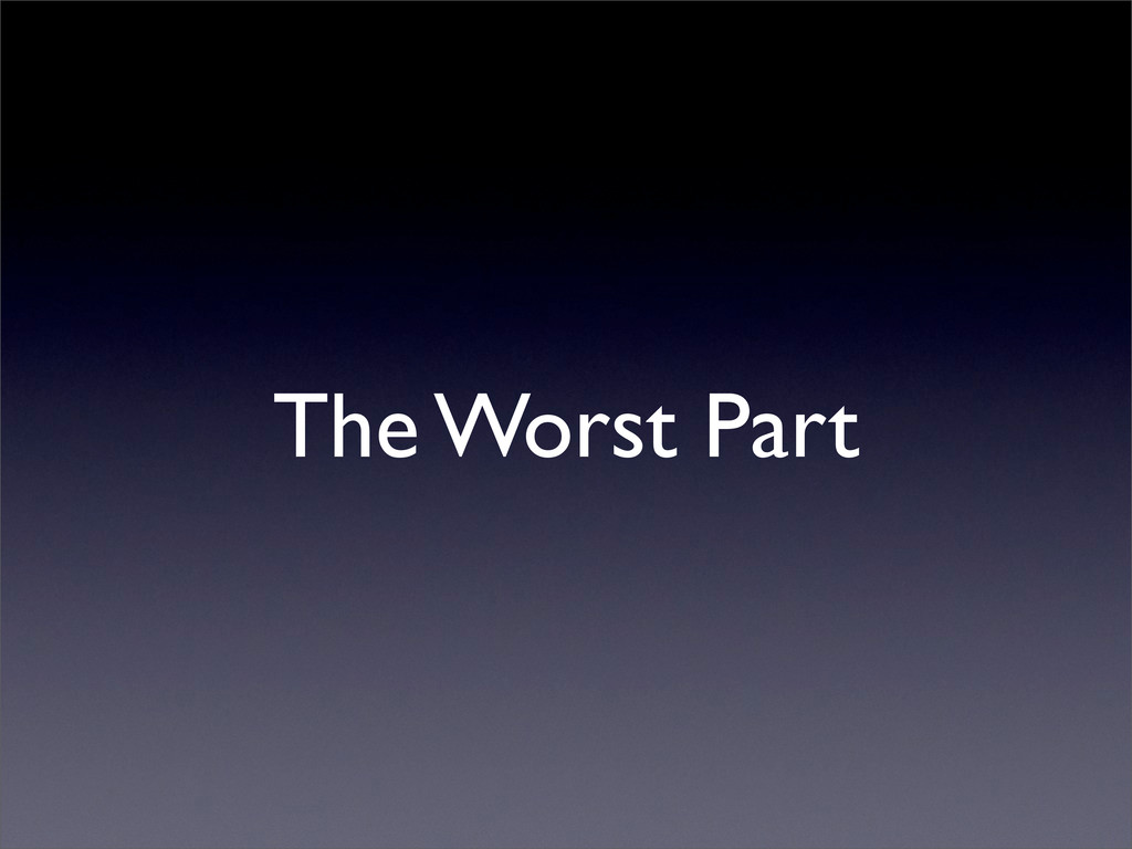 The Worst Part
