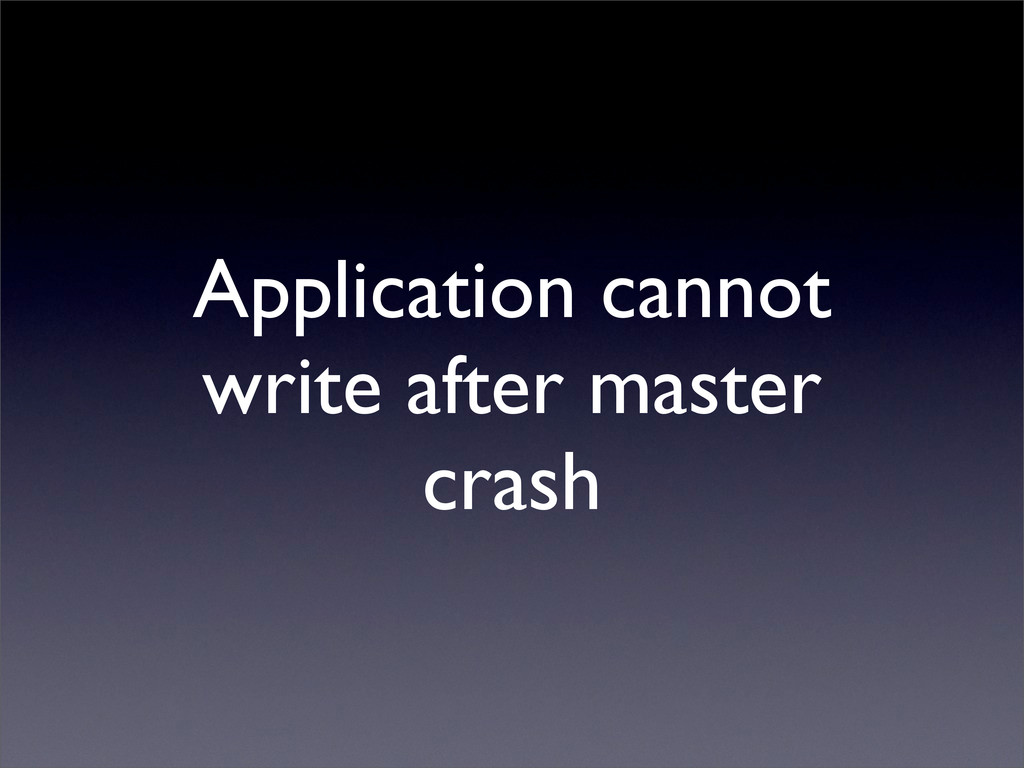 Application cannot write after master crash