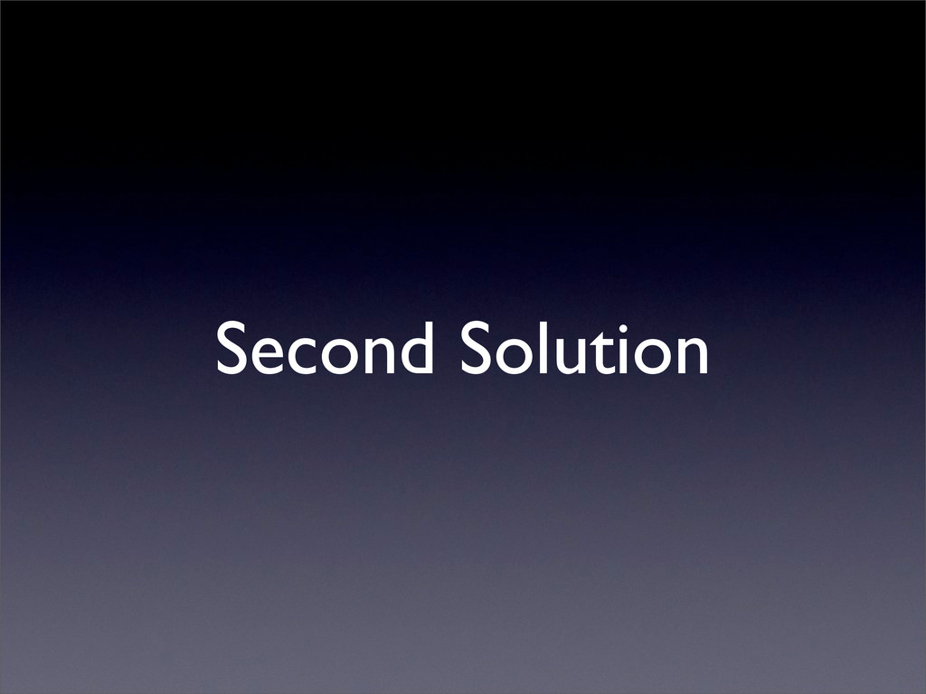 Second Solution