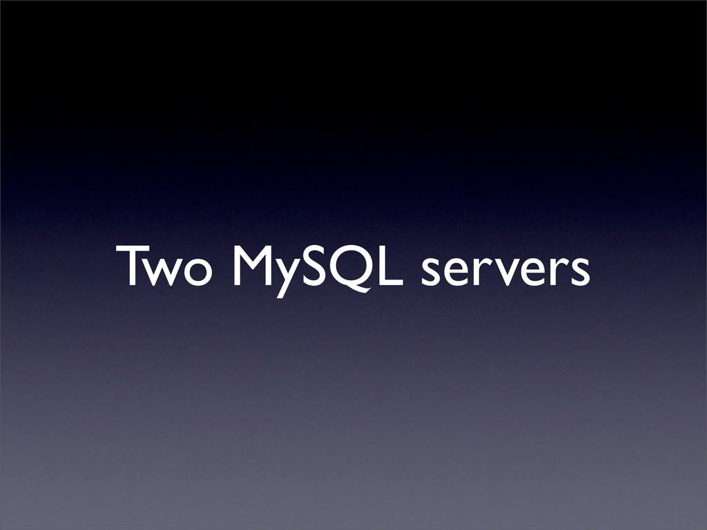Two MySQL servers