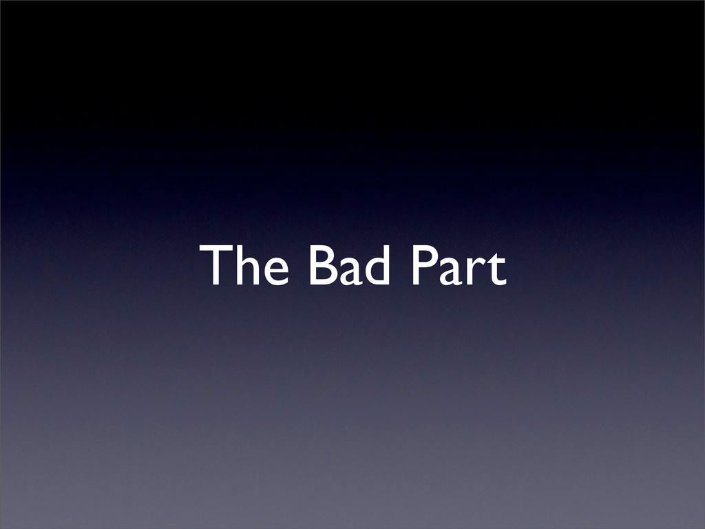 The Bad Part