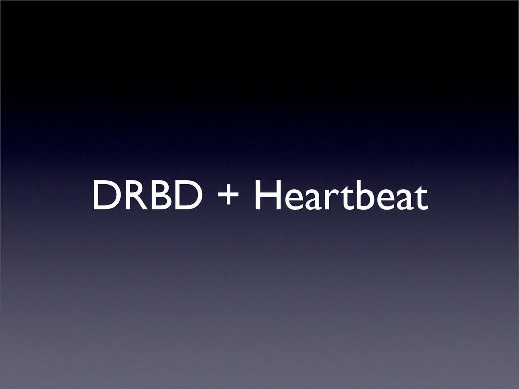 DRBD + Heartbeat