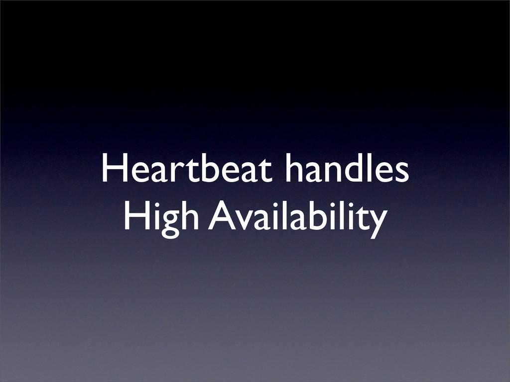 Heartbeat handles High Availability