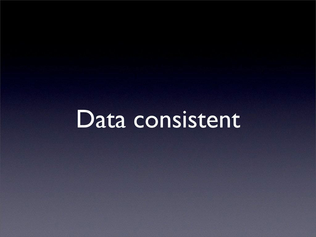 Data consistent