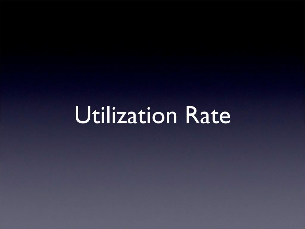 Utilization Rate