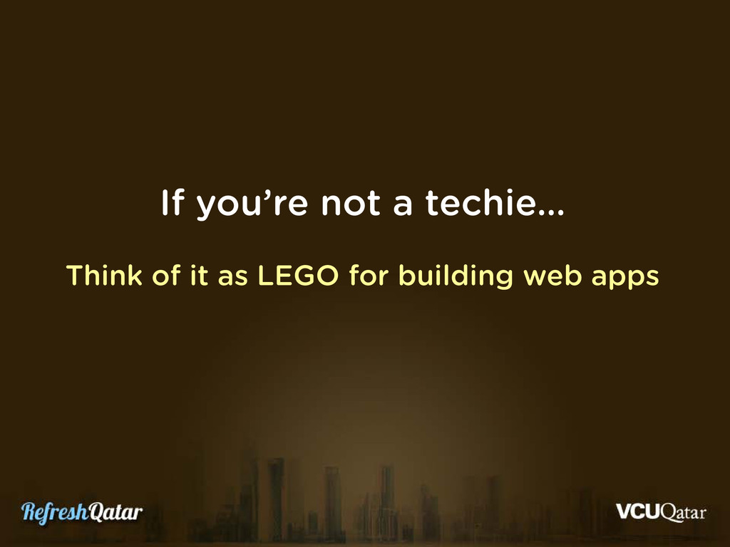 If you're not a techie… Think of it as LEGO for...