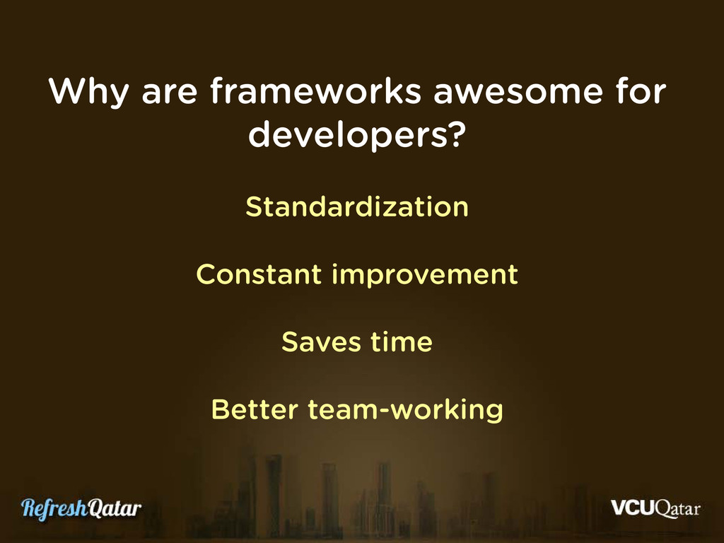 Why are frameworks awesome for developers? Stan...