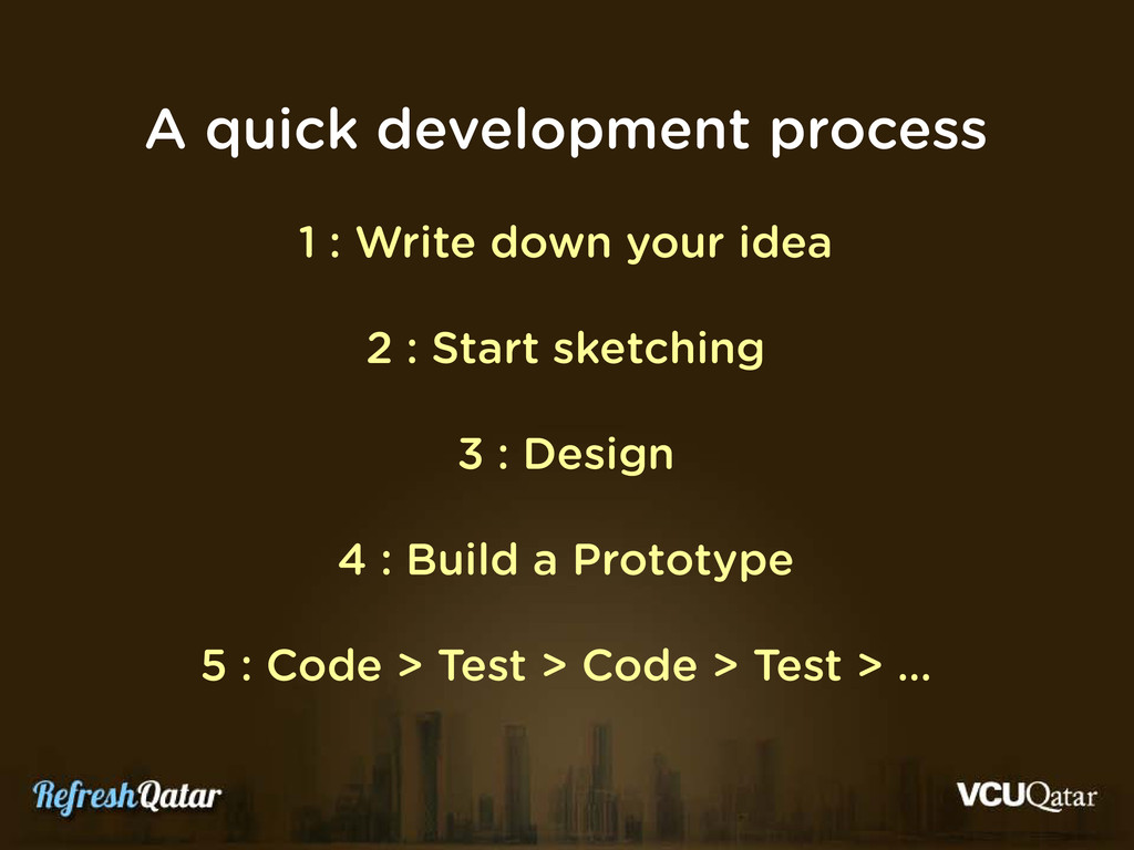 A quick development process 1 : Write down your...
