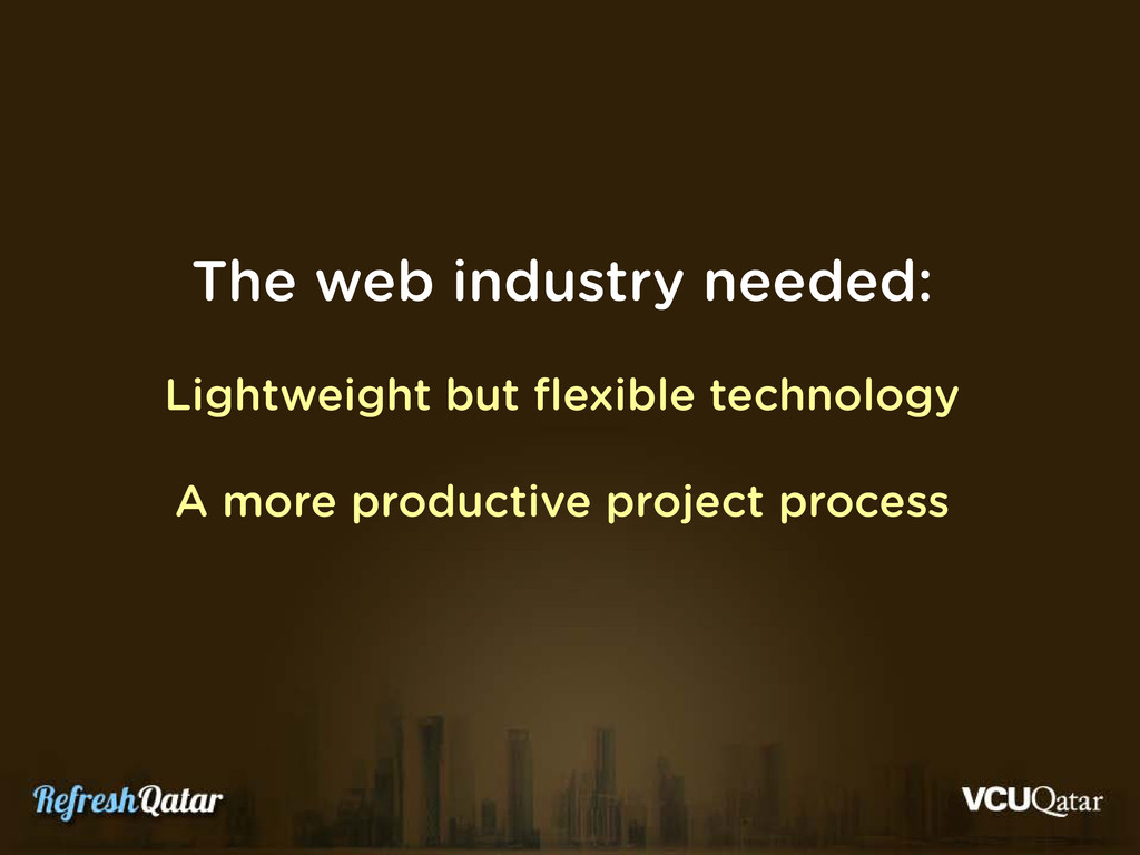 The web industry needed: Lightweight but flexib...