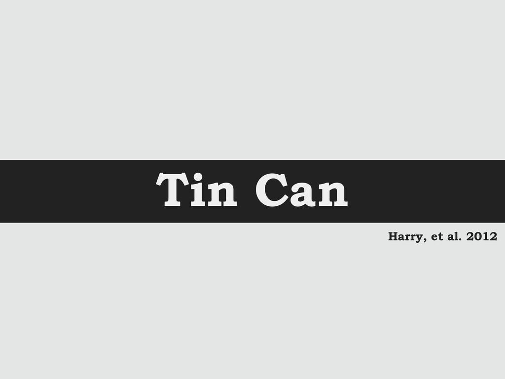 Tin Can Harry, et al. 2012