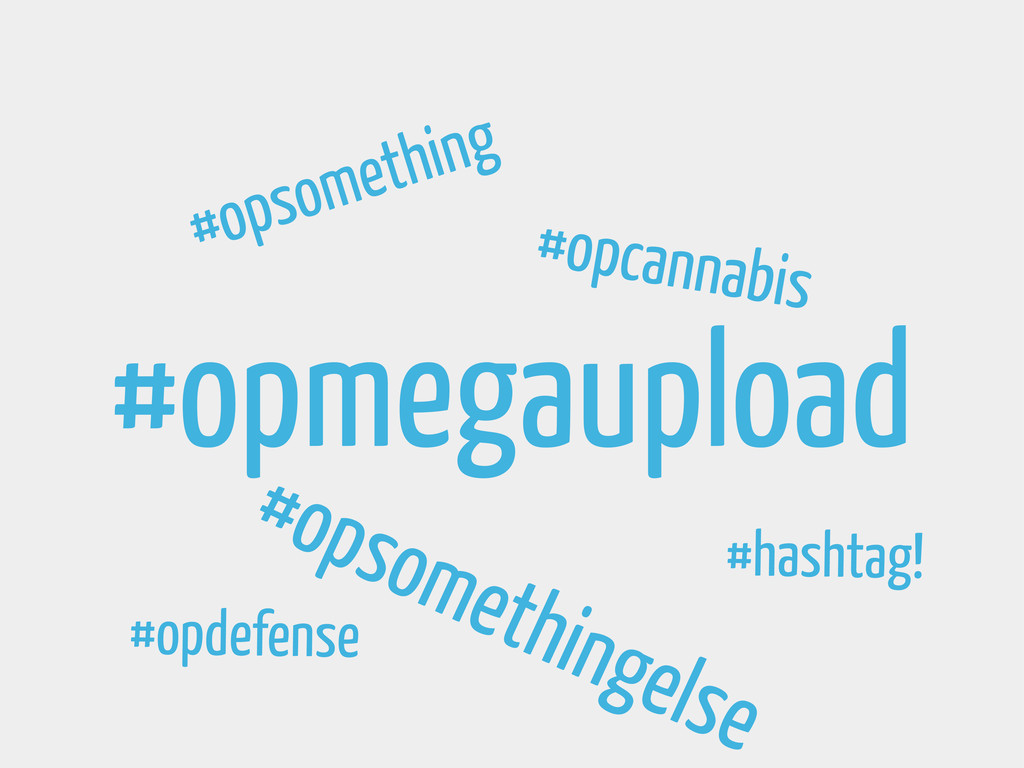#opmegaupload #opsomething #opsomethingelse #ha...