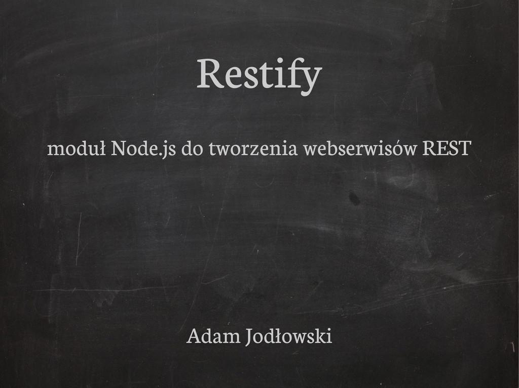 Restify moduł Node.js do tworzenia webserwisów ...