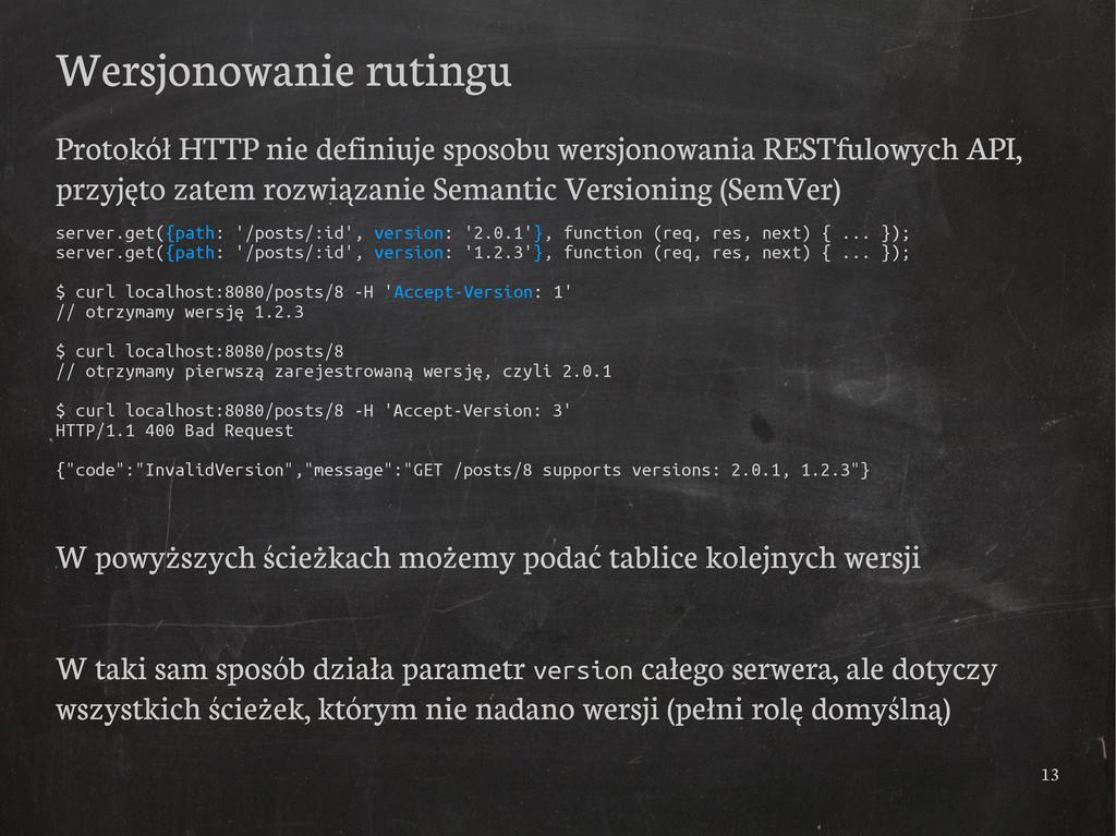 13 Wersjonowanie rutingu Protokół HTTP nie defi...