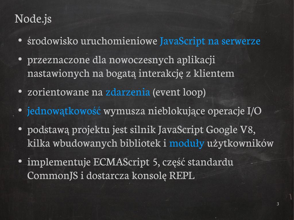 3 Node.js ● środowisko uruchomieniowe JavaScrip...