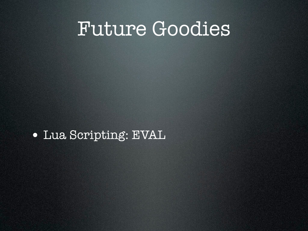 Future Goodies • Lua Scripting: EVAL
