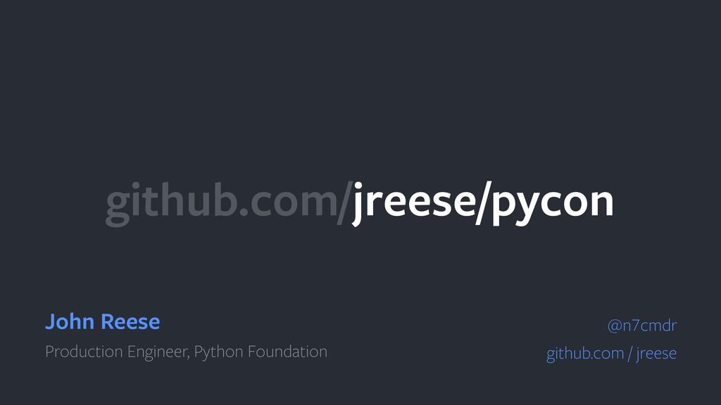 github.com/jreese/pycon John Reese Production E...