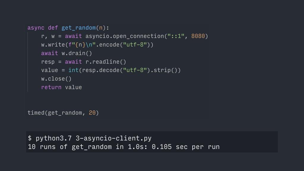 $ python3.7 3-asyncio-client.py 10 runs of get_...