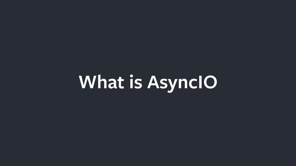 What is AsyncIO