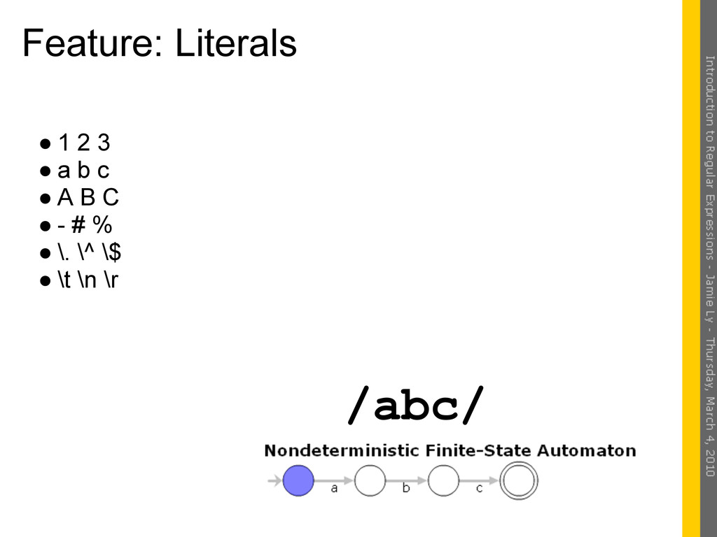Feature: Literals ● 1 2 3 ● a b c ● A B C ● - #...