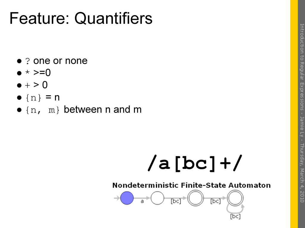 Feature: Quantifiers ● ? one or none ● * >=0 ● ...