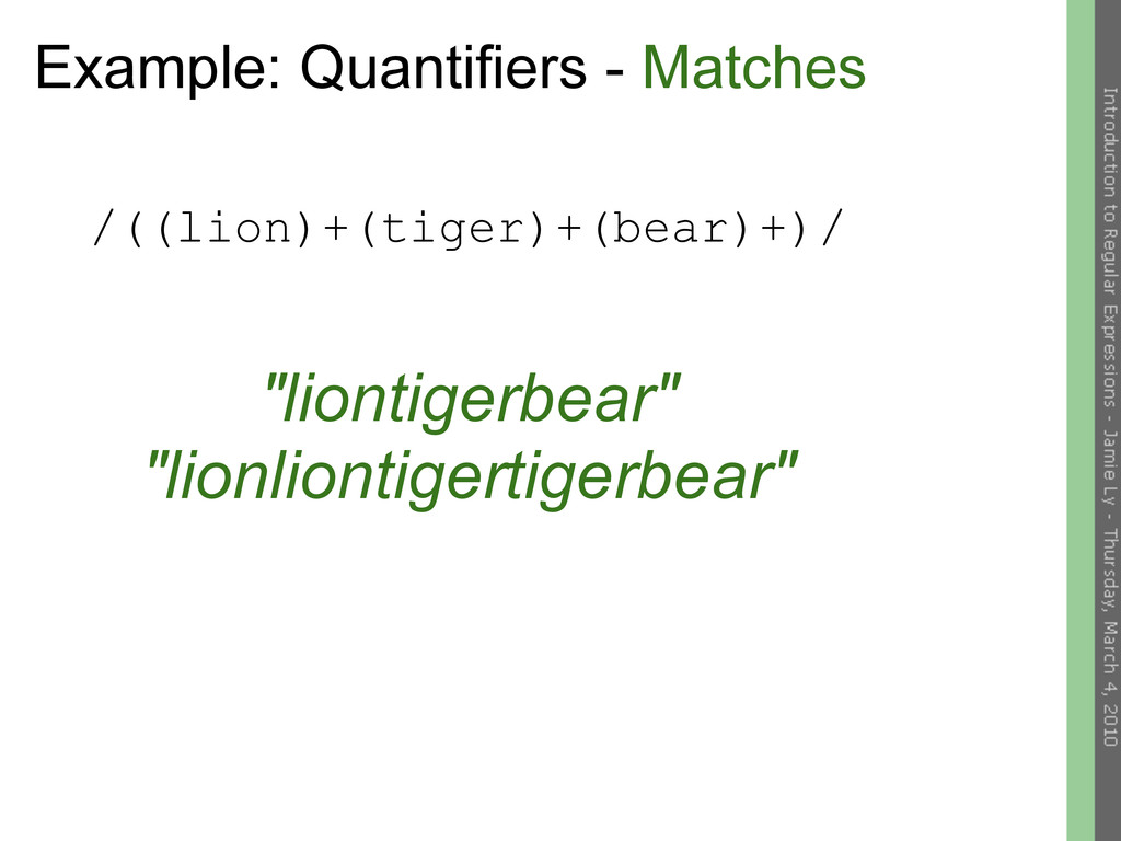 Example: Quantifiers - Matches /((lion)+(tiger)...